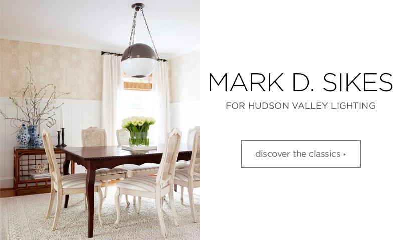 Mark D. Sikes for Hudson Valley Lighting